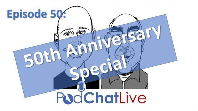 PodChatLive 50th Episode Celebration